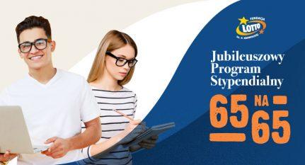"""""""Jubileuszowy program stypendialny 65 na 65"""" Fundacji LOTTO"""